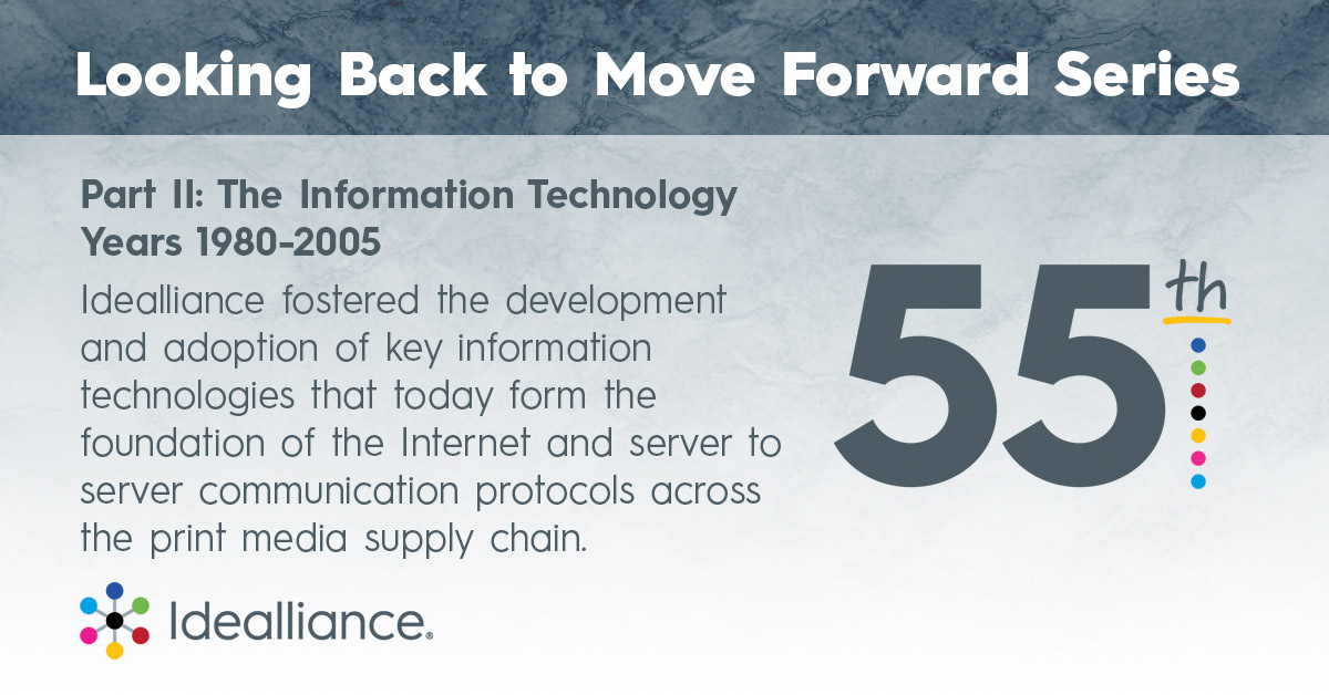 Looking Back to Move Forward Series Idealliance History of Information Technology Years