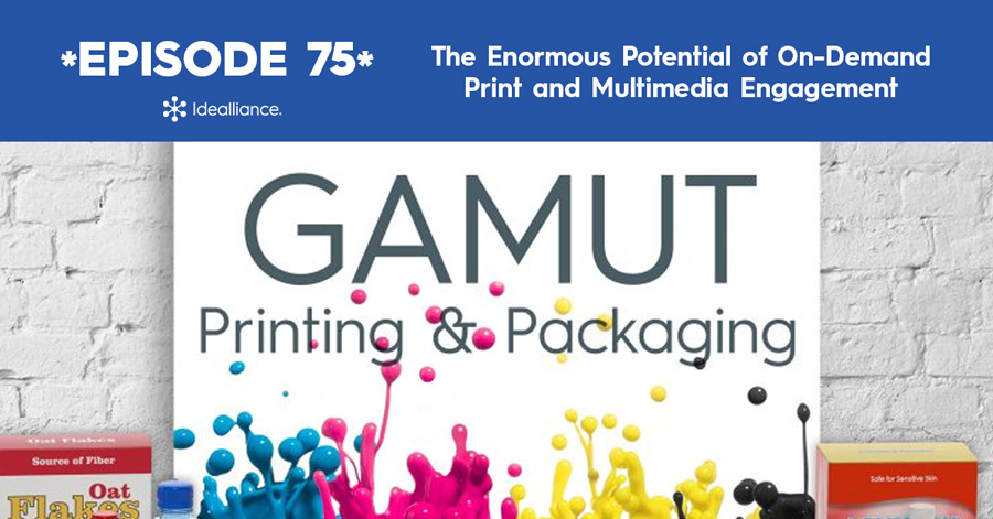 GAMUT Podcast 75 from Idealliance: On-Demand Print and Multimedia