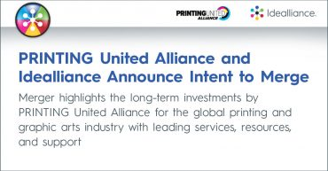 PRINTING United Alliance and Idealliance Announce Intent to Merge