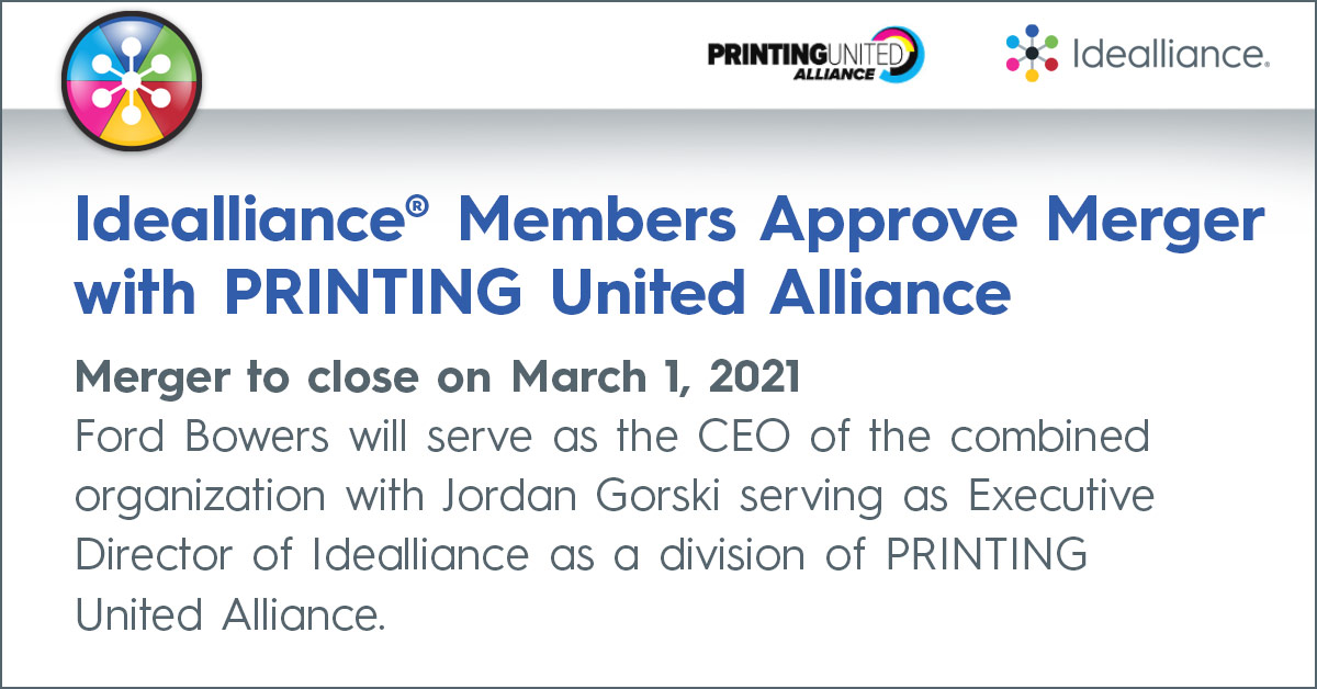 Idealliance® Members Approve Merger with PRINTING United Alliance. Merger to close on March 1, 2021