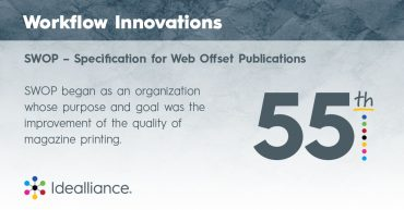 Workflow Innovations from Idealliance—SWOP (Specification for Web Offset Publications)