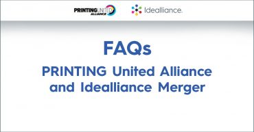 FAQs on the PRINTING United Alliance and Idealliance Association Merger
