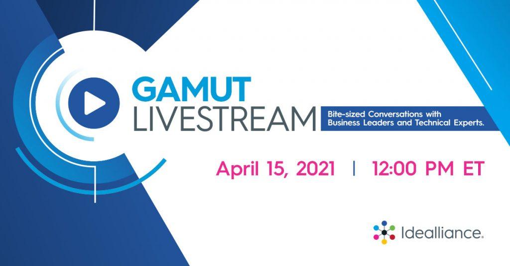 Gamut Livestream from Idealliance on April 15, 2021