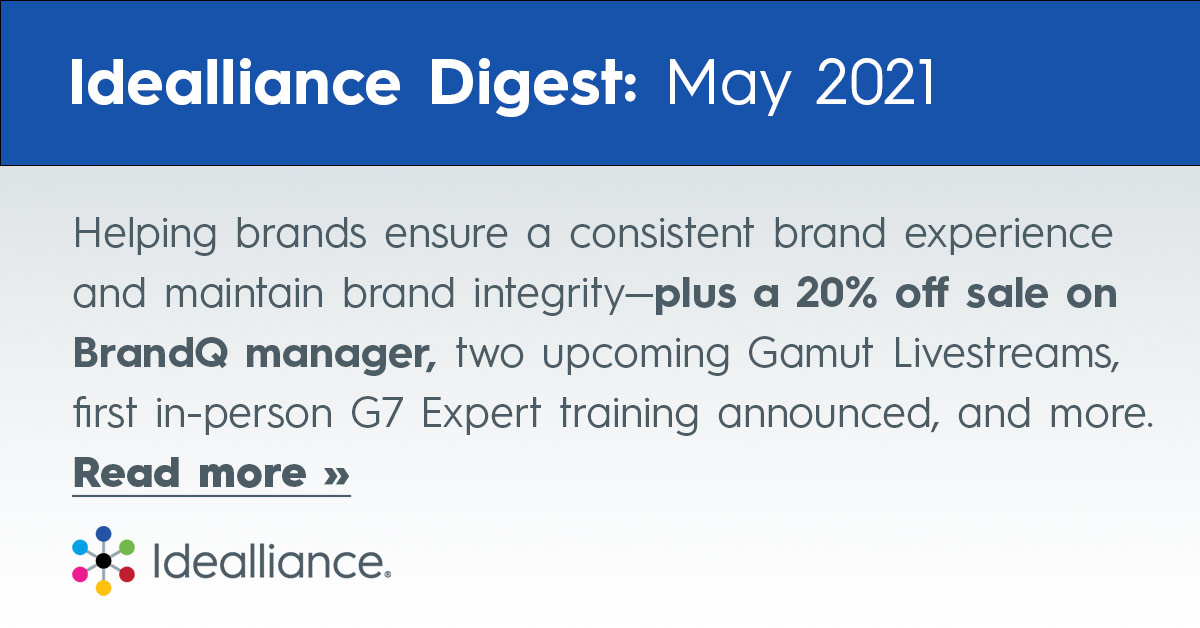 Helping brands ensure a consistent brand experience and maintain brand integrity—plus a 20% off sale on BrandQ manager, two upcoming Gamut Livestreams, first in-person G7 Expert training announced, and more. Read more »