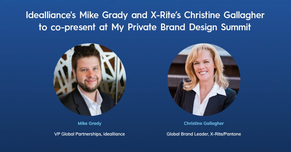 Idealliance's Mike Grady and X-Rite's Christine Gallagher to co-present at My Private Brand Design Summit