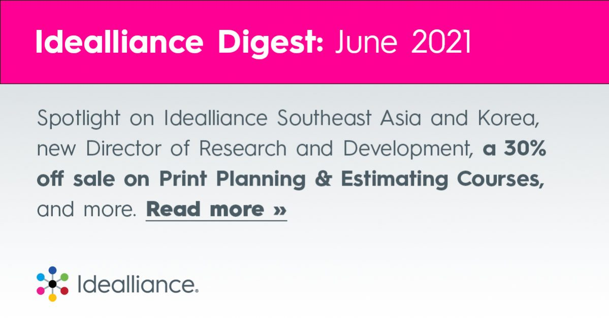 Spotlight on Idealliance Southeast Asia and Korea, new Director of Research and Development, a 30% off sale on Print Planning & Estimating Courses, and more. Read more »