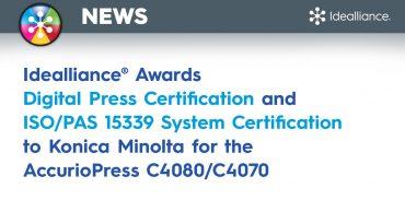 Idealliance® Awards Digital Press Certification and ISO/PAS 15339 System Certification to Konica Minolta for the AccurioPress C4080/C4070